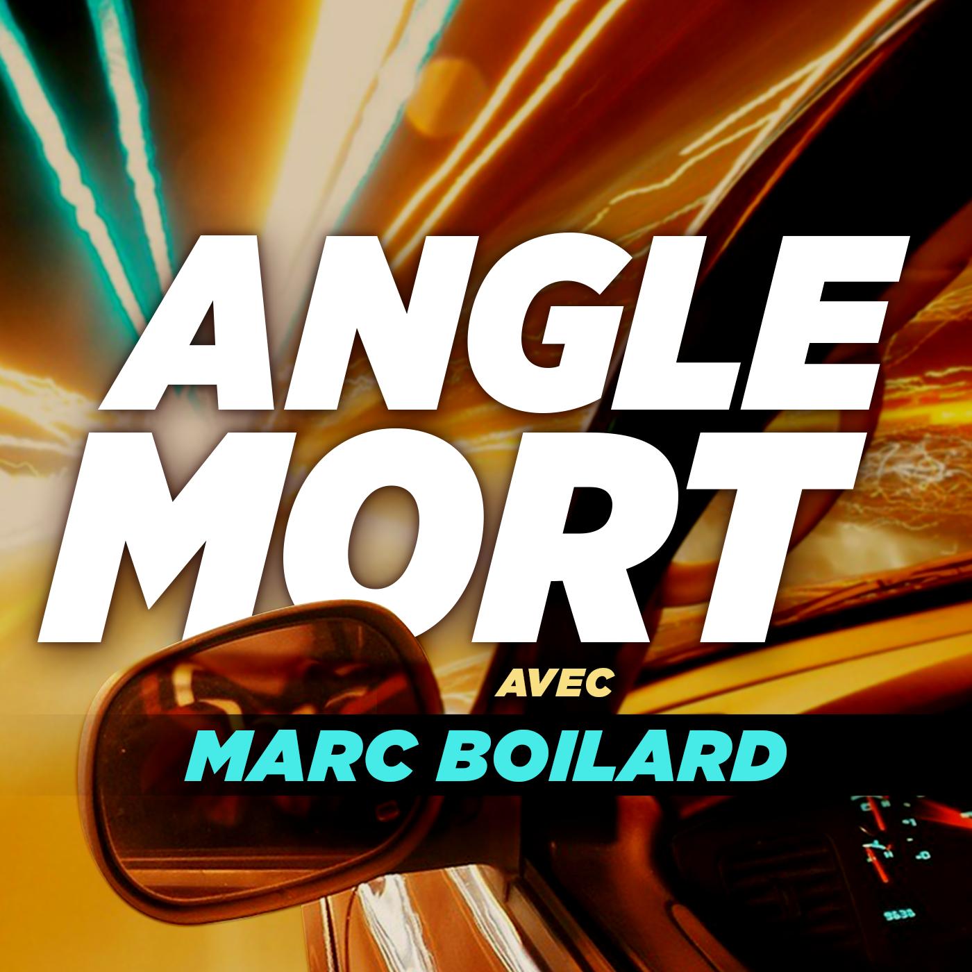 Angle mort avec Marc Boilard